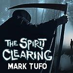 The Spirit Clearing: A Michael Talbot Adventure | Mark Tufo