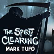 The Spirit Clearing: A Michael Talbot Adventure | [Mark Tufo]