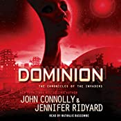 Dominion: The Chronicles of the Invaders, Book 3 | John Connolly, Jennifer Ridyard
