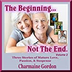 The Beginning... Not the End: Volume 2 | Charmaine Gordon