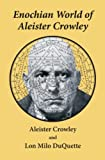 Enochian World of Aleister Crowley (1561840297) by Aleister Crowley