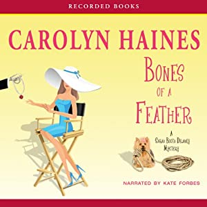 Bones of a Feather: A Sarah Booth Delaney Mystery, Book 11 | [Carolyn Haines]