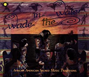 Wade in the Water - African Am