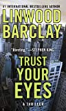 Linwood Barclay Trust Your Eyes (Thorndike Press Large Print Basic)