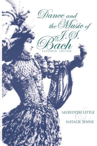 Dance and the Music of J. S. Bach: Expanded Edition