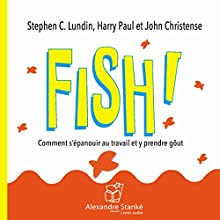 Fish | Livre audio Auteur(s) : Stephen C. Lundin, Harry Paul, John Christensen Narrateur(s) : Pierre Auger, Sophie Stanké