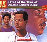 If You Lived at the Time of Martin Luther King (059042582X) by Ellen Levine