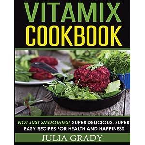 Vitamix Cookbook: Not Jus Livre en Ligne - Telecharger Ebook