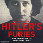 Hitler's Furies | Wendy Lower