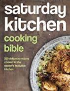 Saturday Kitchen Cooking Bible by Saturday…