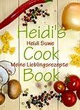 Heidi's Cook Book. Meine Lieblingsrezepte
