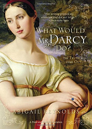 What Would Mr Darcy Do (Pride & Prejudice Continues)