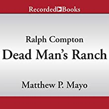 Dead Man's Ranch (       UNABRIDGED) by Ralph Compton, Matthew P. Mayo Narrated by Pete Bradbury