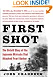 First Shot: The Untold Story of the J...