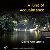 A Kind of Acquaintance | [David Armstrong]