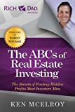 img - for The ABCs of Real Estate Investing: The Secrets of Finding Hidden Profits Most Investors Miss (Rich Dad Advisors) book / textbook / text book
