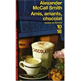 Amis, amants, chocolatpar Alexander McCall Smith