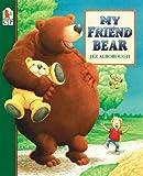 Jez Alborough My Friend Bear (Eddy & the Bear)