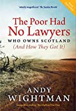 img - for The Poor Had No Lawyers: Who Owns Scotland (and How They Got it) book / textbook / text book