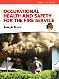 Occupational Health and Safety for the Fire Service (Brady Fire Series)