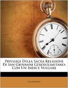 Privilegi Della Sacra Religione Di San Giovanni