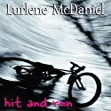 Hit and Run Audiobook by Lurlene McDaniel Narrated by Julie McKay