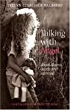 img - for Talking With Angel: About Illness, Death, And Survival book / textbook / text book