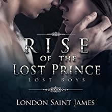 Rise of the Lost Prince: Lost Boys, Book 1 (       UNABRIDGED) by London Saint James Narrated by John Thrust