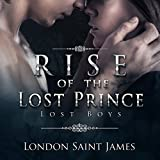 Rise of the Lost Prince: Lost Boys, Book 1 ~ London Saint James