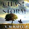 Chase the Storm (       UNABRIDGED) by V. M. Waitt Narrated by Hugh Bradley