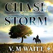 Chase the Storm | [V. M. Waitt]