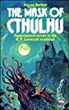 The Mask of Cthulhu (0586041397) by August Derleth