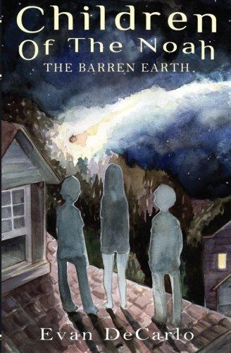 Children of The Noah: The Barren Earth (Volume 1)