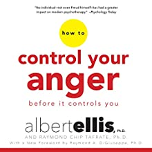 How to Control Your Anger Before It Controls You Audiobook by Albert Ellis, Raymond Chip Tafrate PhD, Raymond A. DiGiuseppe - foreword Narrated by Tom Parks