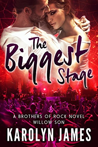 THE BIGGEST STAGE (A Brothers of Rock - WILLOW SON - novel)