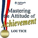 Mastering the Attitude of Achievement   Lou Tice
