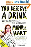You Deserve a Drink Deluxe: Boozy Mis...