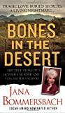 Bones in the Desert: The True Story of a Mother's Murder and a Daughter's Search (St. Martin's True Crime Library)