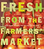img - for Fresh from the Farmers' Market: Year-Round Recipes for the Pick of the Crop book / textbook / text book