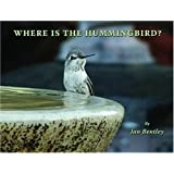Where is the Hummingbird? ~ Jan Bentley