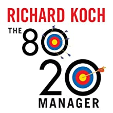 The 80/20 Manager: Ten Ways to Become a Great Leader (       UNABRIDGED) by Richard Koch Narrated by Roger Davis