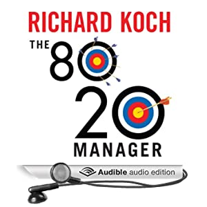The 80/20 Manager: Ten Ways to Become a Great Leader (Unabridged)