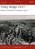 Vimy Ridge 1917: Byngs Canadians Triumph at Arras (Campaign)