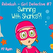 Rebekah - Girl Detective #7: Swimming with Sharks?! | PJ Ryan