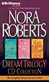 Nora Roberts Nora Roberts Dream Trilogy CD Collection: Daring to Dream, Holding the Dream, Finding the Dream