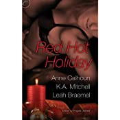 Red Hot Holiday | [K.A. Mitchell, Leah Braemel, Anne Calhoun, Angela James (editor)]