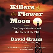 Killers of the Flower Moon: The Osage Murders and the Birth of the FBI | [David Grann]