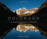 img - for Colorado: A Historical Atlas book / textbook / text book