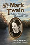 img - for Mrs. Mark Twain: The Life of Olivia Langdon Clemens, 1845-1904 book / textbook / text book
