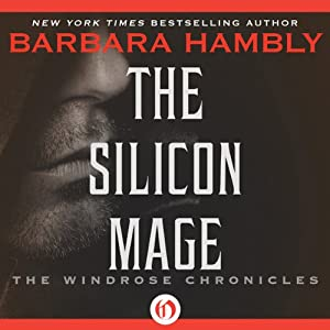 Silicon Mage: The Windrose Chronicles, Book 2 | [Barbara Hambly]